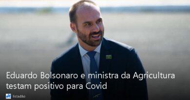 Eduardo Bolsonaro, ministra Tereza Cristina e advogado-geral da União testam positivo para covid-19